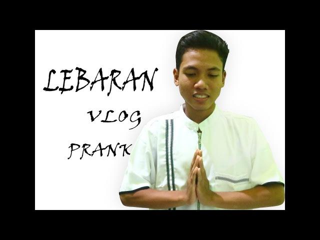 MERAYAKAN IDUL FITRI   Lebaran Vlog Prank Indonesia