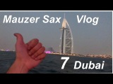 Mauzer Sax Vlog 7 Много Саксофона Artik &amp Asti Яхта Дубай Татарские Башкирские Мелодии в Дуба...