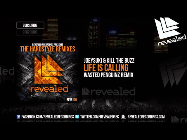 JoeySuki Kill The Buzz - Life Is Calling (Wasted Penguinz Remix) [OUT NOW!] [2/4]