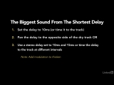 30 - The biggest sound from the shortest delay