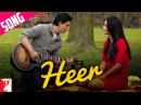 Heer Song Jab Tak Hai Jaan Shah Rukh Khan Katrina Kaif A R Rahman