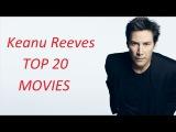 Keanu Reeves Top 20 Movies