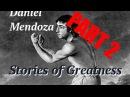 Stories of Greatness - Daniel Mendoza Part 2