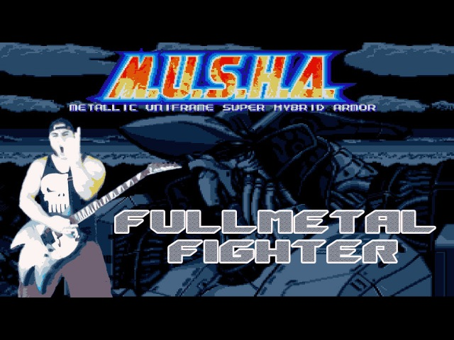 Game Metal Play M U S H A Aleste Fullmetal Fighter
