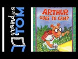 Arthur Goes to Camp By Marc Brown Read Along with Grandpa Tom