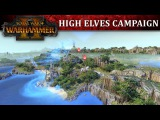 Total War: WARHAMMER 2 - High Elves Campaign Let's Play