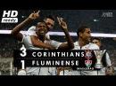 Corinthians 3 x 1 Fluminense HD Melhores Momentos Apito Final Campeão Brasileiro 2017
