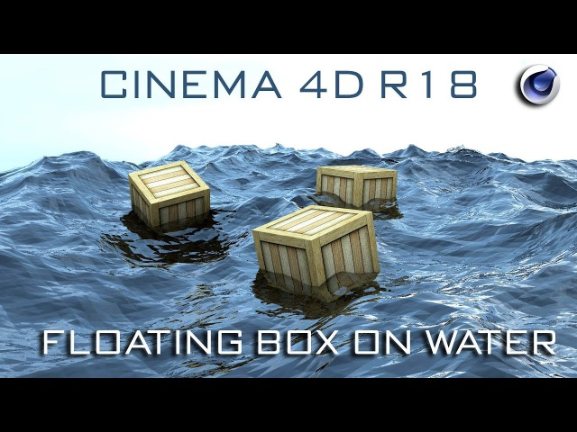 Cinema 4D Tutorial : Floating Box on Water   Cinema 4D Realistic Water Simulation