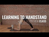 Learn How to Do a Handstand - 15-Minute Class for Finding Strength in Your Shoulders