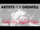 Artists for Grenfell - Bridge Over Troubled Water (Official Video)