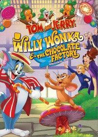 Том и Джерри: Вилли Вонка и шоколадная фабрика / Tom and Jerry: Willy Wonka and the Chocolate Factory (2017)