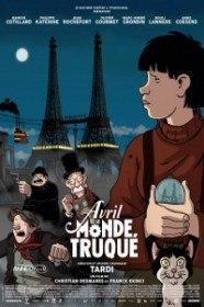 Аврил и поддельный мир / Avril et le monde truqué (2015)