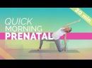 Quick Easy Prenatal Morning Yoga Routine 20-min For All 3 Trimesters
