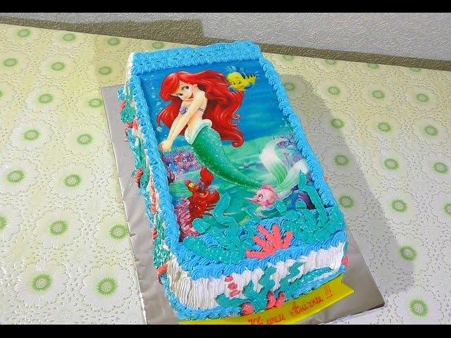 Торт РУСАЛОЧКА АРИЭЛЬ Как украсить торт вафельной картинкой Cake The Little Mermaid Ariel