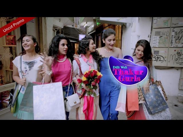 Dilli Wali Thakur Gurls Uncut Promo Starts 30th March Mon Fri 9 p m