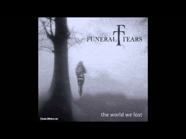 Funeral Tears - The World We Lost (Full Album)