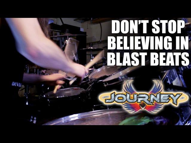 Journey Don't Stop Believing in Blast Beats