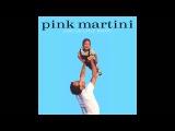 Pink Martini - Veronique