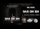MC Rice - Dab On Em (Feat. Explicit, Skorr, Bromar A'mir A.M) (Prod. TunnA Beatz)