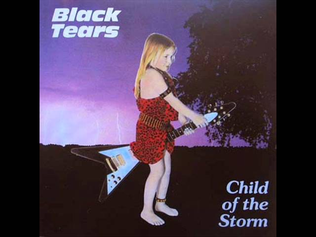 Black Tears - 1984 - Child Of The Storm (FULL ALBUM) [Traditional Metal]