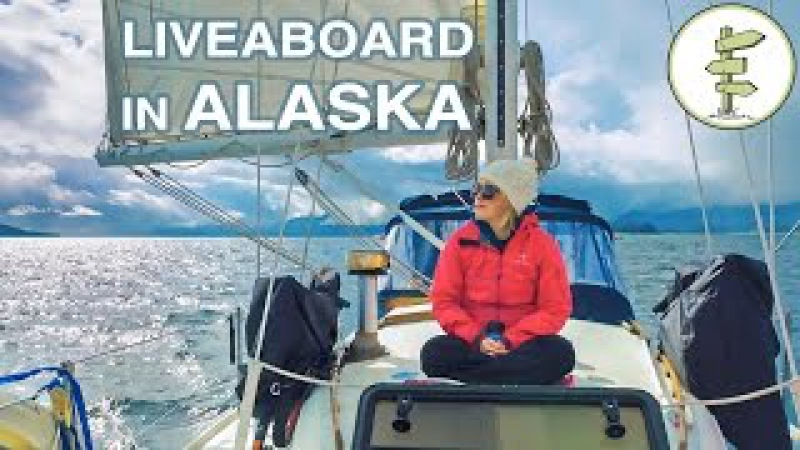 From Apartment Life to Living on a Sailboat in Alaska! Sailing Cruising Liveaboards