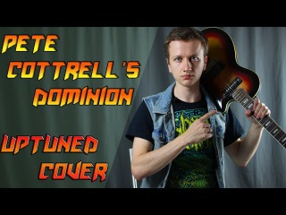 Pete Cottrell - Dominion (Uptuned Cover ft. Musima Deluxe 25k)