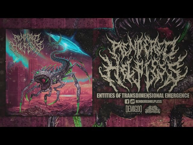 RENDERED HELPLESS - ENTITIES OF TRANSDIMENSIONAL EMERGENCE [OFFICIAL ALBUM STREAM] (2017) SW EXCL