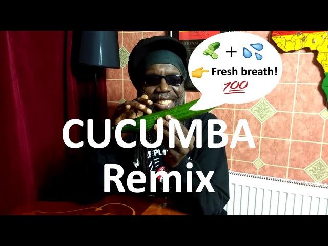 Cucumba Remix feat. Macka B (by KimboBeatz) | Jamaican Cucumber Song