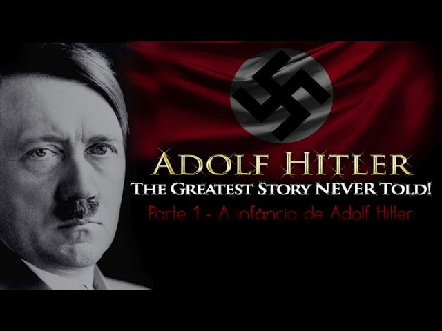 The Greatest Story Never Told A infância de Adolf Hitler Parte 1