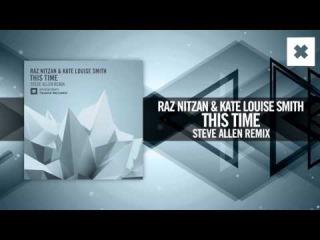 Raz Nitzan & Kate Louise Smith - This Time [Steve Allen Remix) (Amsterdam Trance / RNM)