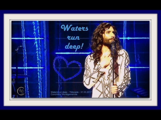 Waters Run Deep - Conchita Wurst - Stadthalle Ybbs - 31.03.2017