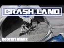 Crash Land - Crash Land Rootkit Remix Official Audio