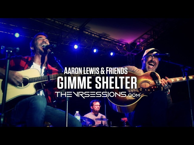 Gimme Shelter (Rolling Stones) by Aaron Lewis Friends - 360° - The VR Sessions