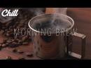 ☕️ Morning Brew • LoFi | Jazzhop | Vibes [2017]