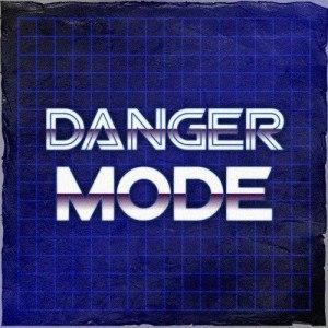 Danger Mode