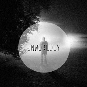 Unworldly