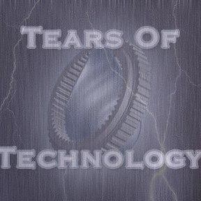 Tears of Technology