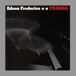 Edson Frederico E A Transa
