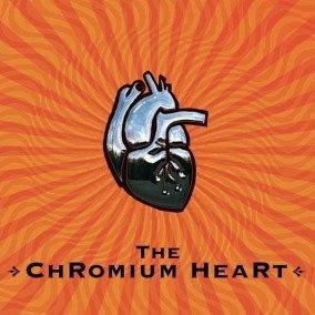 The Chromium Heart