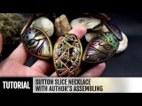 DIY How to make Unique Sutton Slice Necklace with Author's Assembling. Polymer clay Jewelry