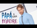 Trailer baseado na nova novela do ator Sebastian Rulli Papá A Toda Madre