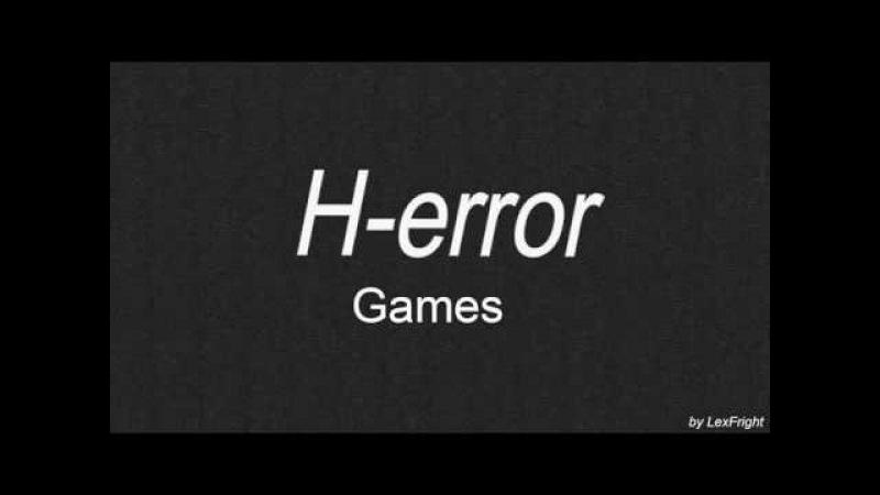 H-Error Games 1