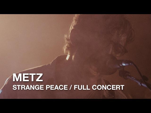 Metz | Strange Peace | Full Concert