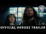 Трейлер Лига Справедливости || JUSTICE LEAGUE - Official Heroes Trailer