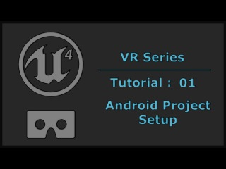 Unreal Engine 4 Mobile VR Tutorial - 01 Android Project Setup