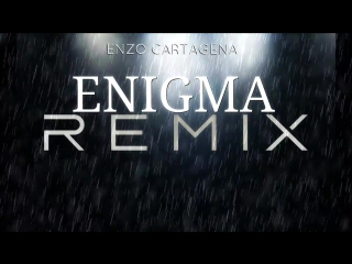 Enigma  - enzo cartagena remix trailer 2017