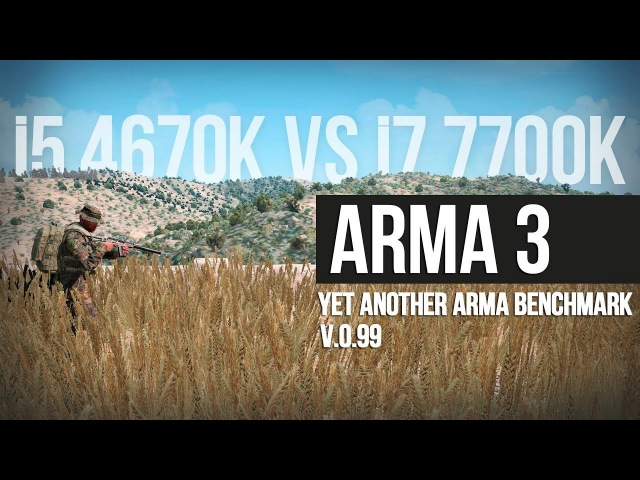 I5 4670k 4.5Ghz vs i7 7700k 4.6Ghz • Arma 3 test