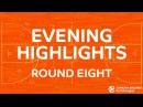 Tadim Evening Highlights: Regular Season, Round 8 - Friday
