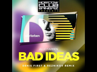Alle Farben – Bad Ideas (Denis First & Reznikov Remix)