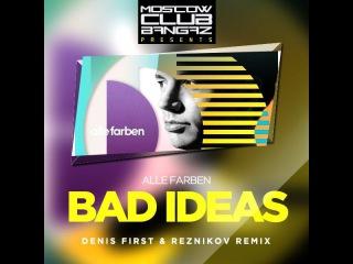 Alle Farben – Bad Ideas (Denis First & Reznikov Radio)